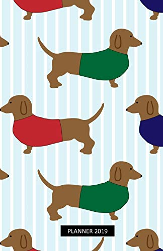 Planner 2019: Dachshund Cover Design - Monthly and Weekly Diary for 2019 (Dec 2018 included) with yearly overviews, monthly calendars, schedule, note and list sections (Monday start week)
