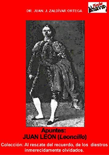 Juan León (Leoncillo) (Toreros olvidados nº 17) por Juan  Zaldívar Ortega