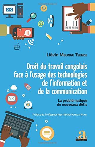 Droit du travail congolais face à l'usage des technologies de l'information et de la communication par Liévin Mbungu Tsende