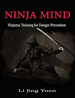 Ninja Mind: Ninjutsu Training for Danger Prevention (English ...