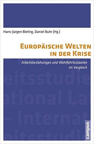 in der Krise: Arbeitsbeziehungen und Wohlfahrtsstaaten im Vergleich (Labour Studies) ()