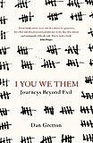I You We Them: Journeys Beyond Evil