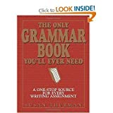 The Only Grammar Book You'll Ever Need: A One-Stop Source for Every Writing Assignment Thurman, Susan ( Author ) May-01-2003 Paperback