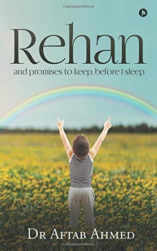 Rehan : and promises to keep, before I sleep