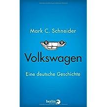 Volkswagen: Eine deutsche Geschichte