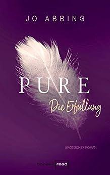 Pure - Die Erfüllung von [Abbing, Jo]