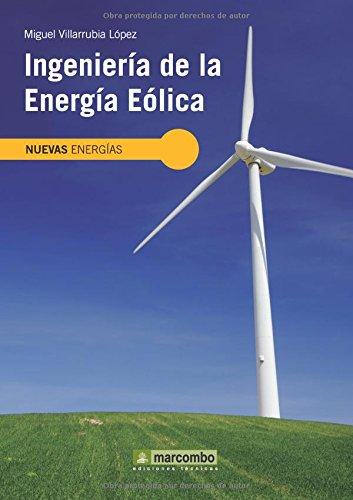 Ingeniería de la Energía Eólica (NUEVAS ENERGÍAS) por Miguel Villarubia López