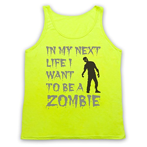 In My Next Life I Want To Be A Zombie Funny Slogan Tank-Top Weste Neon Gelb
