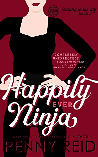 Happily Ever Ninja: A Married Romance (Knitting in the City ...