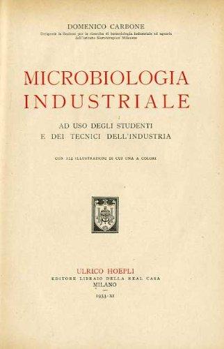 Microbiologia industriale. Ad uso degli studenti e dei tecnici dell'industria. par CARBONE Domenico -