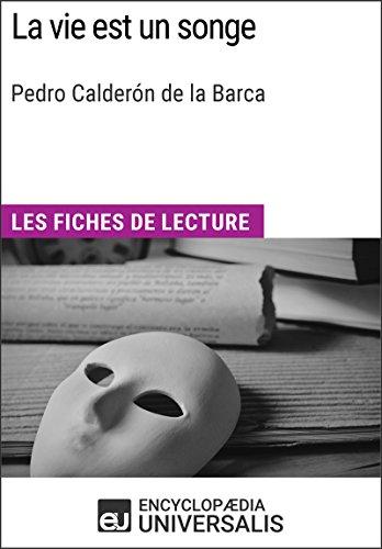 La vie est un songe de Pedro Caldern de la Barca: Les Fiches de lecture d'Universalis