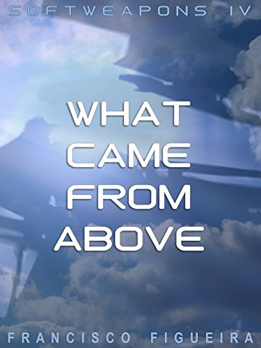 What Came From Above (Softweapons Book 4) (English Edition)