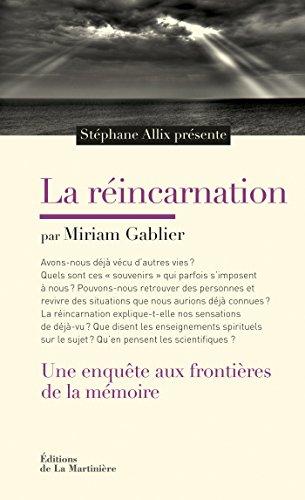 La Réincarnation. Une enquête aux frontières de la mémoire: Une enquête aux frontières de la mémoire