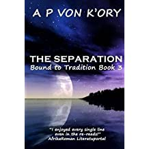 [(Bound to Tradition : The Separation)] [By (author) A P Von K'Ory ] published on (July, 2013)