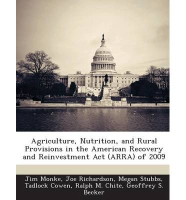 Agriculture, Nutrition, and Rural Provisions in the American Recovery and Reinvestment ACT (Arra) of 2009 (Paperback) - Common