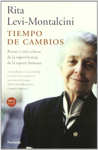 Tiempo de cambios.: Pensar y vivir a favor de la supervivencia de la especie humana. (ATALAYA) por Rita Levi-Montalcini