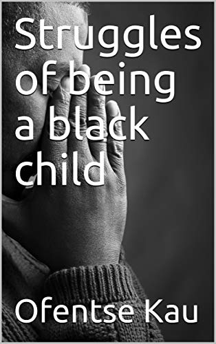 Struggles of being a black child (English Edition)