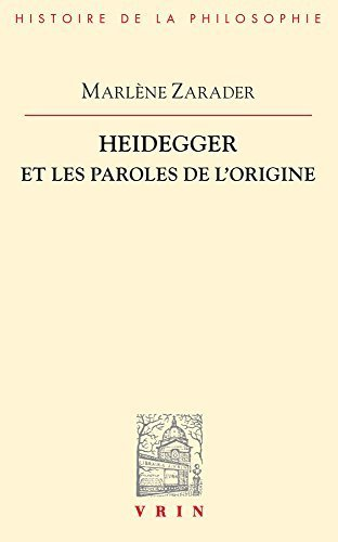 Heidegger Et Les Paroles De L'origine (Bibliotheque D'histoire De La Philosophie) (French Edition) by Marlene Zarader (1990-06-01)
