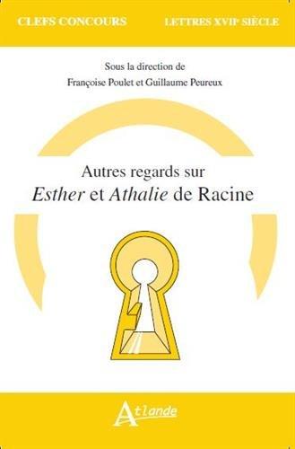 Autres regards sur Esther et Athalie de Racine par Françoise Poulet