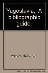Title: Yugoslavia A bibliographic guide