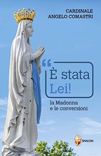 È stata Lei! La Madonna e le conversioni