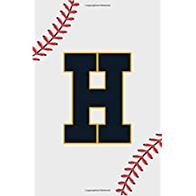 Baseball Notebook H: Baseball Letter H Initial Monogram Gift For Baseball Players Journal Note Taking For men, boys and girls 110 Pages 6 x 9 inches College Ruled