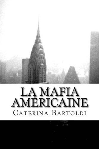 """La Mafia Américaine: Cosa Nostra de la mort de Charlie """"Lucky"""" Luciano à nos jours"""