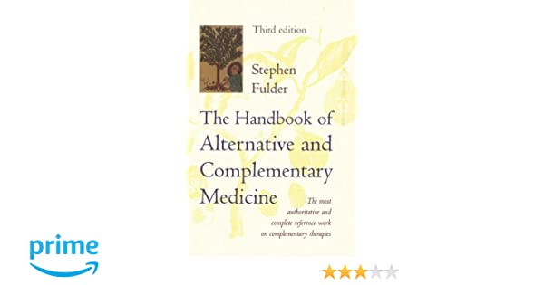 The Handbook of Alternative and Complementary Medicine: The