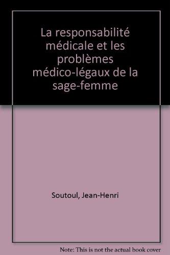 La responsabilité médicale et les problèmes médico-légaux de la sage-femme