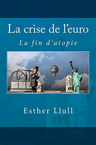 Couverture du livre La crise de l'euro: La fin d'utopie