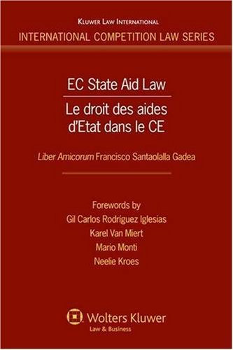 EC State Aid Law: Liber Amicorum in Honour Francisco Santaolalla (International Competition Law) by Gil Carlos Rodriguez Iglesias (2008-10-30)