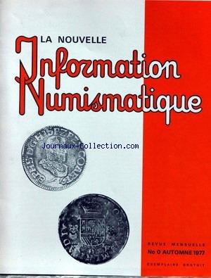 NOUVELLE INFORMATION NUMISMATIQUE (LA) [No 0] du 01/09/1977 - REPERTOIRES DES MONNAIES FRAPPEES A FLORENCE - FLORINS SANS MARQUE DE MAITRE.