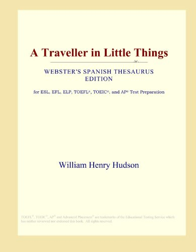 A Traveller in Little Things (Webster's Spanish Thesaurus Edition)