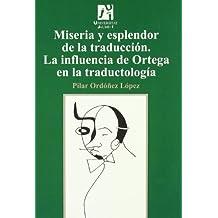 Miseria y esplendor de la traducción. La influencia de Ortega en la traductología. (Estudis sobre la traducció)