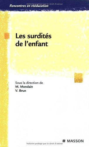 Les surdités de l'enfant (Ancien prix éditeur : 45 euros)