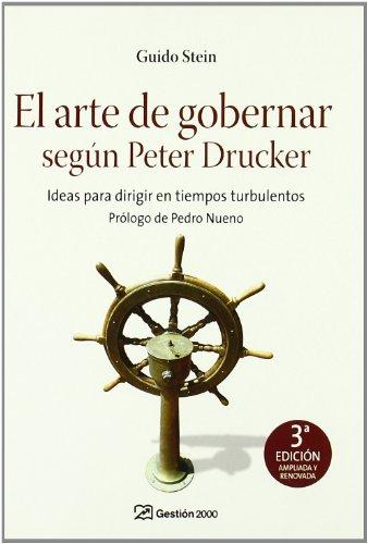 El arte de gobernar según Peter Drucker : ideas para dirigir en tiempos turbulentos por Guido Stein