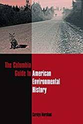 The Columbia Guide to American Environmental History (Columbia Guides to American History and Cultures)