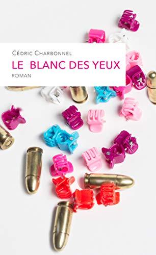 Le Blanc des Yeux par  Cédric Charbonnel