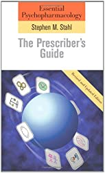 Essential Psychopharmacology: The Prescriber's Guide: Revised and Updated Edition (Essential Psychopharmacology Series) by Stephen M. Stahl M.D. Ph.D. (2006-05-22)