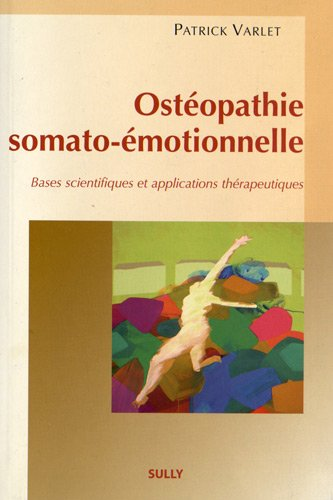 Ostéopathie somato-émotionnelle : Bases scientifiques et applications thérapeutiques