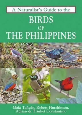 [(A Naturalist's Guide to the Birds of the Philippines)] [By (author) Maia Tanedo ] published on (November, 2015)
