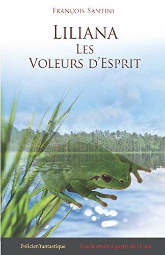 Liliana: Les voleurs d'esprit por F François Henri Santini S