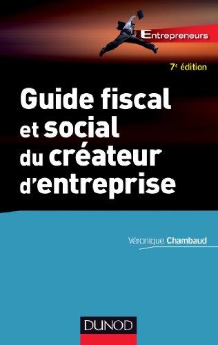Livres Guide fiscal et social du créateur d'entreprise - 7e éd. (Entrepreneurs) pdf epub