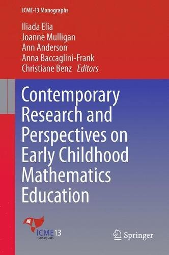 Contemporary Research and Perspectives on Early Childhood Mathematics Education (ICME-13 Monographs)