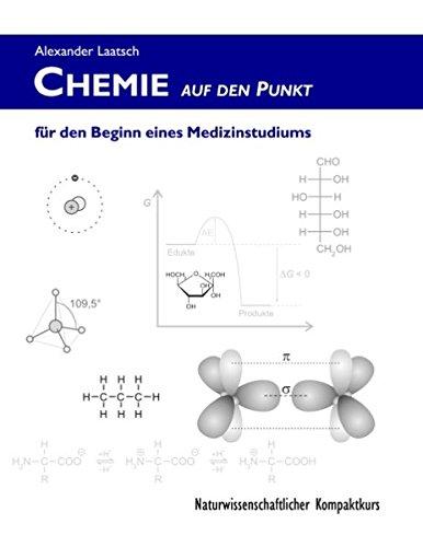 Chemie auf den Punkt für den Beginn eines Medizinstudiums: Naturwissenschaftlicher Kompaktkurs