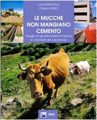 le-mucche-non-mangiano-cemento-viaggio-tra-gli-ultimi-pastori-di-valsusa-e-lavanzata-del-calcestruzz