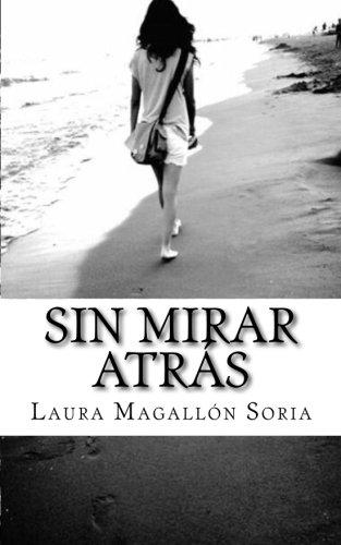 Sin mirar atrás por Laura Magallon Soria