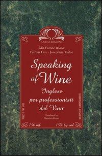 Speaking of wine. Con CD Audio