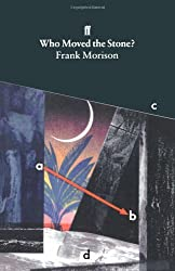 Who Moved the Stone?: Written by Frank Morison, 1975 Edition, (2Rev Ed) Publisher: Faber & Faber [Paperback]