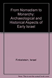 From Nomadism to Monarchy: Archaeological and Historical Aspects of Early Israel